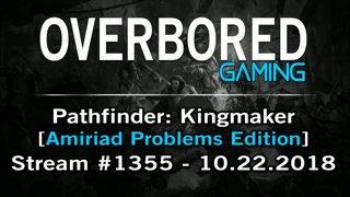 Pathfinder Kingmaker [Stream #1355 | Amiriad Problems Edition] 10.22.2018
