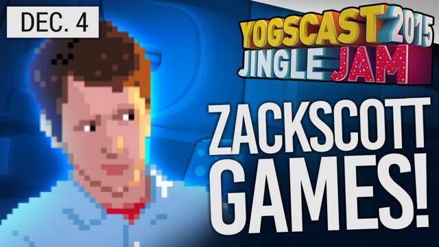 ZackScottGames - Part 4 - Yogscast Jingle Jam 2015 - Dec 4th!