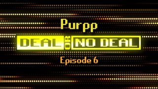 Deal or No Deal Ep. 6 - Purpp | Ron Plays Games