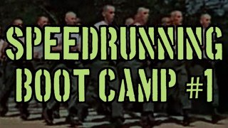 Speedrunning Boot Camp #1