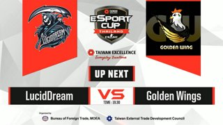 TAIWAN Excellence e-Sport Cup Thailand : รอบ 16 ทีมสุดท้าย BO1 -  Lucid Dream vs. Golden Wing