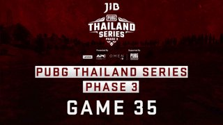 [PTS] JIB PUBG Thailand Series PHASE 3  Game 35