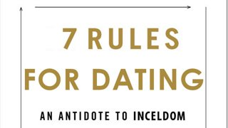 Chadvice: 7 Rules For Dating - An Antidote to Inceldom