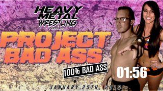 Heavy Metal Wrestling : Project Bad Ass: 100% Bad Ass!