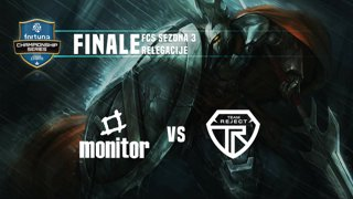 FCS S3 Finale relegacija - Team ReJecT vs Monitor.rs