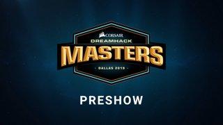 Preshow - Day 3 - CORSAIR DreamHack Masters Dallas 2019
