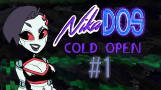 NikaDOS Cold Open #1