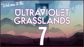 The Ultraviolet Grasslands    Episode  7    Adjudica Magistera Sodoba Malapensa