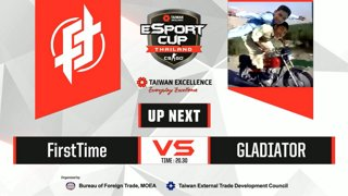 TAIWAN Excellence e-Sport Cup Thailand : รอบ 16 ทีมสุดท้าย BO1 -  FirstTime vs. Gladiator