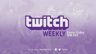 Twitch Weekly - Live Every Friday at 1pm PST