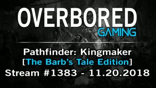 Pathfinder: Kingmaker [Stream #1383 | The Barb's Tale Edition] 11.20.2018