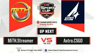 TAIWAN Excellence e-Sport Cup Thailand : รอบ 16 ทีมสุดท้าย BO1 MITH VS ASTRO.CSGO