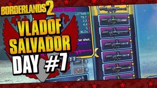 Vladof Allegiance Salvador | Day #7