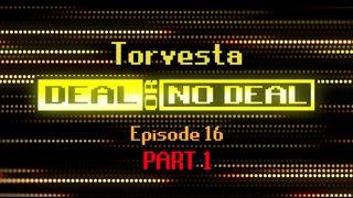 Deal or No Deal Ep. 16 - Torvesta (Pt. 1) | Ron Plays Games