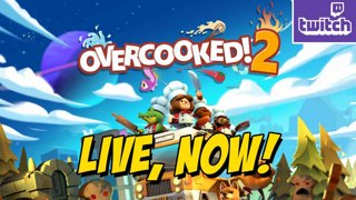 OverCooked 2 - Get Hungry, Get Cooking, Get Mad  (Sun 8-12)