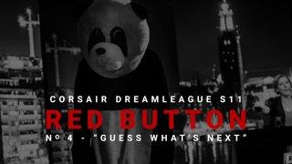 Red Button #4 - CORSAIR DreamLeague S11 - The Stockholm Major