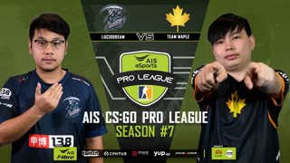 AIS CS:GO Pro League Season#7 R.5 | Lucid Dream vs. Maple MAP1 TRAIN