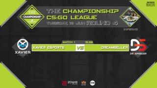 The Championship CS:GO League : Round4 | Xavier Esports vs Dream Seller