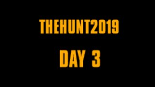 #TheHunt2019 Day 3 Part 1. 438-547 Points.