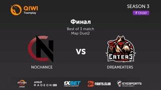 NoChance vs DreamEaters || QIWI Teamplay Season 3  || bo3 by SanmaN67 @ de_dust2