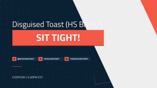 Vod: What better way to spend Christmas then watching some Disguised Toast - OTK with Gurubashi Chicken - Follow @DisguisedToast Part 1