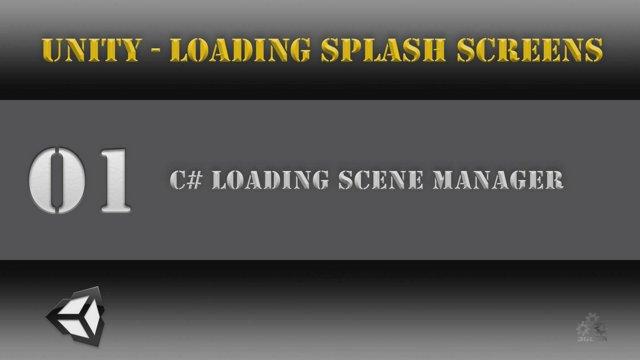 Unity [Scene Transition] CSharp Loading Scene Manager [Tutorial] 01