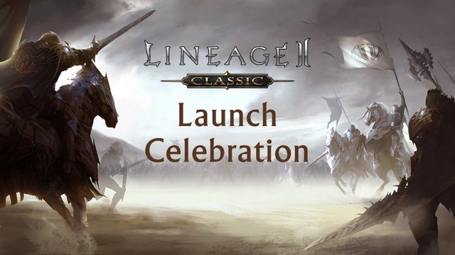 Highlight: Lineage II Classic Launch Celebration - October 5, 11:00 AM PDT