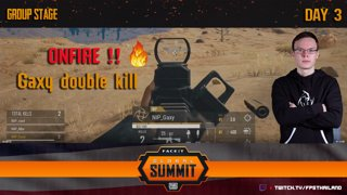 Highlight Gaxy double kill : FACEIT PUBG Global Summit Group Stage Day : 3