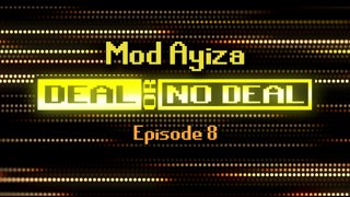Deal or No Deal Ep. 8 - Mod Ayiza | Ron Plays Games