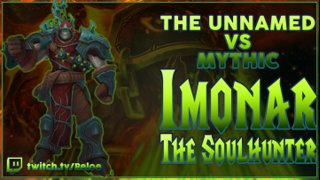 <The Unnamed> Imonar the Soulhunter Mythic
