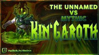 <The Unnamed> Kin'garoth Mythic