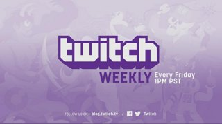 Twitch Weekly Live @ 1 PM