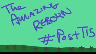 The Amazing Reborn Show #14