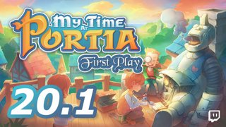 My Time At Portia: First Playthrough (Episode 20.1)