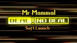 Deal or No Deal Ep. 1/ Soft Launch - Mr Mammal | Ron Plays Games
