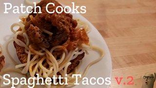 Spaghetti Tacos .v2   Patch Cooks