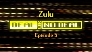 Deal or No Deal Ep. 5 - Zulu | Ron Plays Games