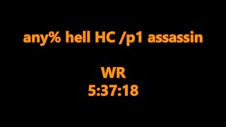 any% hell hc /p1 assassin 5:37:18