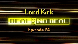 Deal or No Deal Ep. 24 - Lord_Kirk | Ron Plays Games
