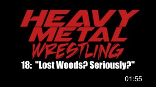 """Heavy Metal Thunder: Ep 18: """"Lost Woods? Seriously?"""""""
