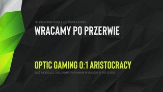 Aristocracy vs OpTic Gaming   ESL Pro League Sezon 9 - Europa   Grupa A   Dzień 2