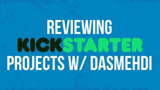 Kickstarter & IndieGoGo Reviews w/ dasMEHDI