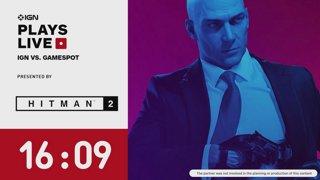 IGN vs GameSpot Hitmano-A-Mano Challenge - Hitman 2 Live Stream