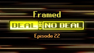 Deal or No Deal Ep. 22 - Framed | Ron Plays Games