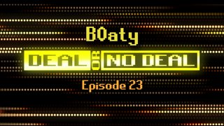 Deal or No Deal Ep. 23 - B0aty | Ron Plays Games
