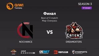 NoChance vs DreamEaters || QIWI Teamplay Season 3  || bo3 by SanmaN67 @ de_overpass