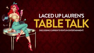 Laced Up Lauren's Table Talk (Ep. 3)
