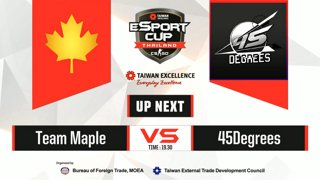 TAIWAN Excellence e-Sport Cup Thailand : รอบ 16 ทีมสุดท้าย BO1 - Maple vs. 45Degree