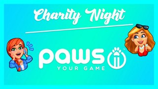 Raising money for Paws your game! Week 2!