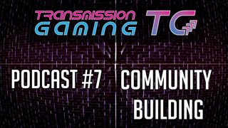 [PODCAST] TG #7 - Community Building